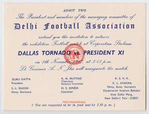 A white invitation with dark blue text. The middle of it says Dalls Tornado vs President XI. The top of it says Delhi Football Association. There is a red stamp in the middle of it.