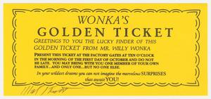 Bright yellow piece of rectangular paper. Printed on it inside of a scalloped line design in a rectangle is heading text that reads Wonka's Golden Ticket, with additional smaller text below. Below the scalloped design on to the left side of the paper is a signature in black ink.