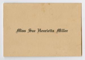 Primary view of object titled '[Commencement Name Card for Miss Sue Henrietta Miller, 1914]'.