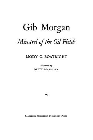 Primary view of object titled 'Gib Morgan, Minstrel of the Oil Fields'.