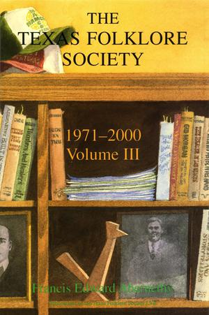 Primary view of object titled 'The Texas Folklore Society, 1971-2000: Volume 3'.