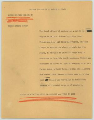 Primary view of object titled '[News Script: Walker Sentenced to Electic Chair]'.