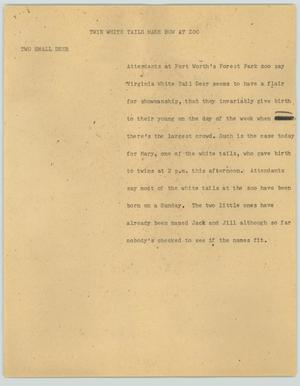 Primary view of object titled '[News Script: Twin white tails make bow at zoo]'.