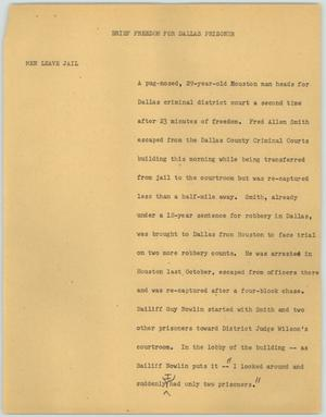 Primary view of object titled '[News Script: Brief Freedom for Dallas Prisoner]'.