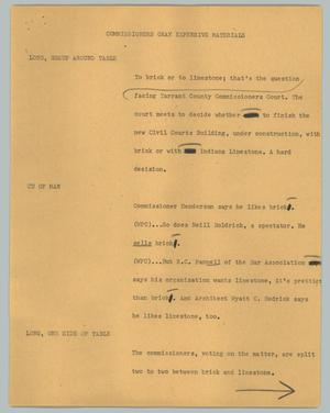 Primary view of object titled '[News Script: Commissioners okay expensive materials]'.