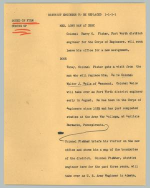 Primary view of object titled '[News Script: District engineer to be replaced]'.