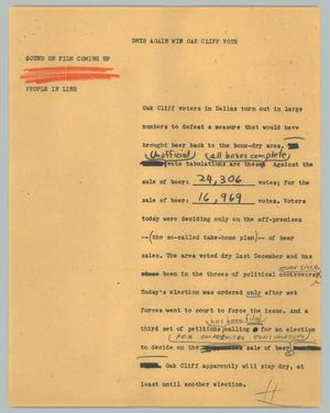 Primary view of object titled '[News Script: Drys again win Oak Cliff vote]'.