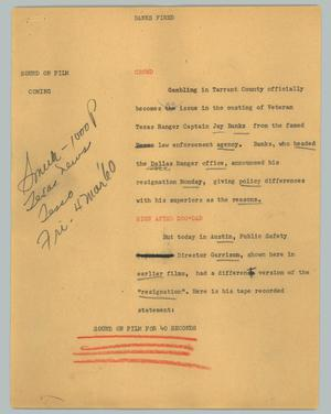 Primary view of object titled '[News Script: Banks fired]'.