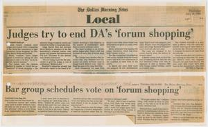 Primary view of object titled '[Newspaper Clipping: Judges try to end DA's 'forum shopping''.