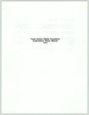 Primary view of object titled 'Texas Human Rights Foundation Organization Policy Manual 1991'.
