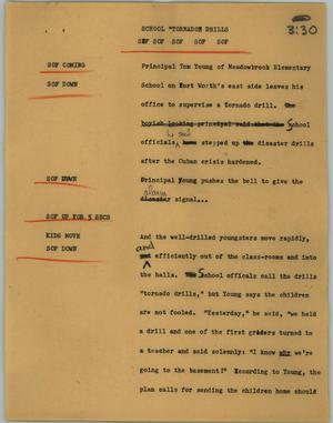 "Primary view of object titled '[News Script: School ""tornadoe drills]'."