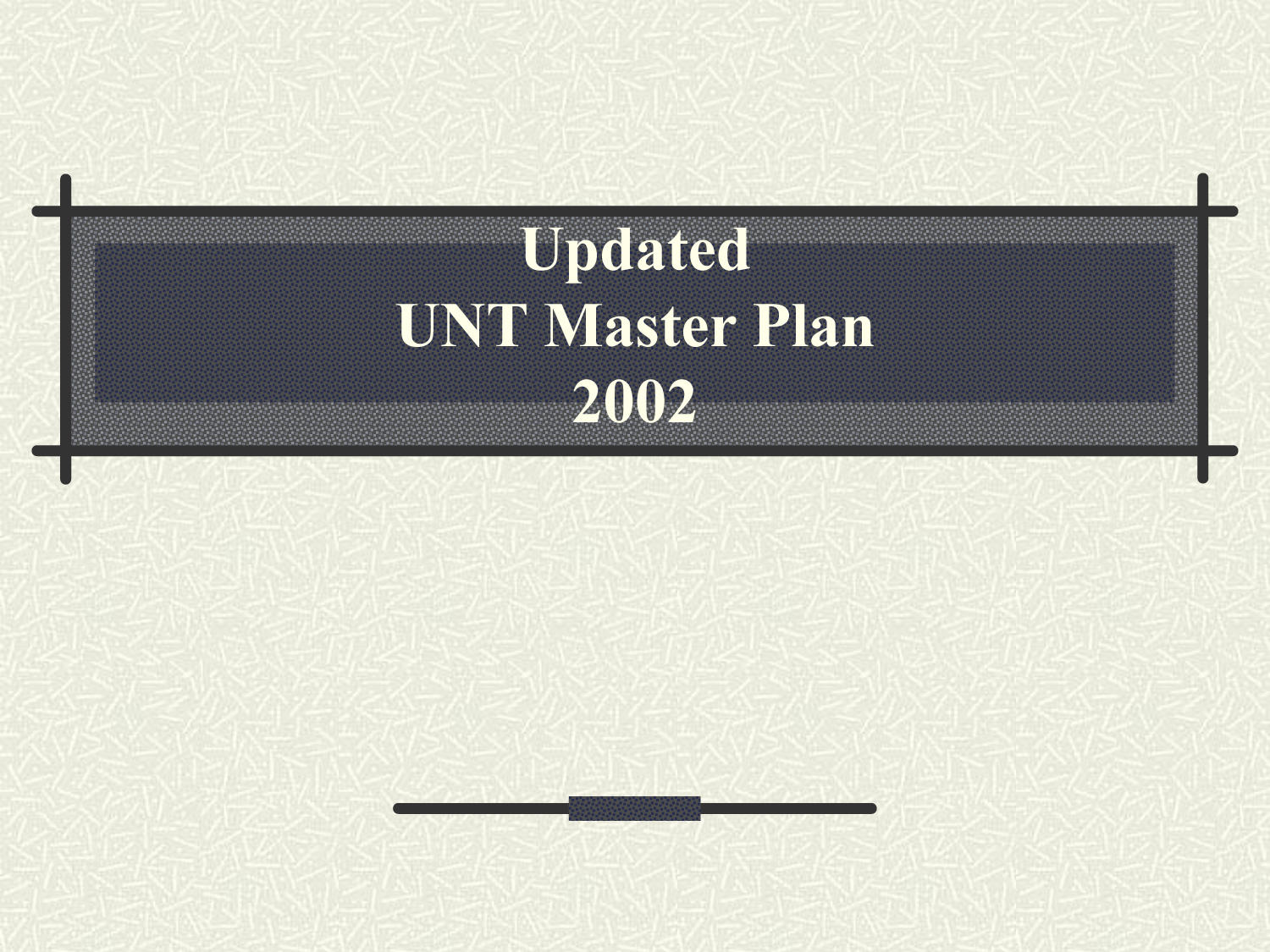 Updated UNT Master Plan, PowerPoint presentation detailing UNTs Master Plan as of August 22, 2002. It includes an overview of completed an in-progress developments, including eleven property acquisitions during the year, and ongoing future plans.,
