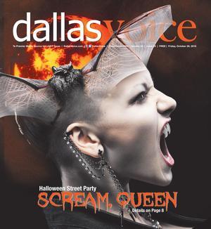 Primary view of Dallas Voice (Dallas, Tex.), Vol. 33, No. 25, Ed. 1 Friday, October 28, 2016