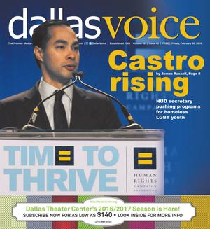 Primary view of Dallas Voice (Dallas, Tex.), Vol. 32, No. 42, Ed. 1 Friday, February 26, 2016