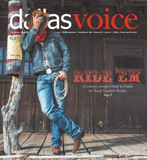 Primary view of Dallas Voice (Dallas, Tex.), Vol. 32, No. 51, Ed. 1 Friday, April 29, 2016