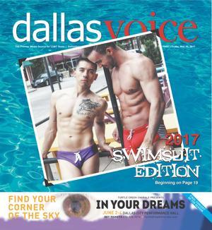 Primary view of Dallas Voice (Dallas, Tex.), Vol. [34], No. [3], Ed. 1 Friday, May 26, 2017