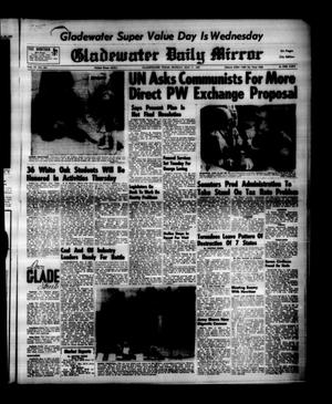 Primary view of object titled 'Gladewater Daily Mirror (Gladewater, Tex.), Vol. 4, No. 250, Ed. 1 Monday, May 11, 1953'.
