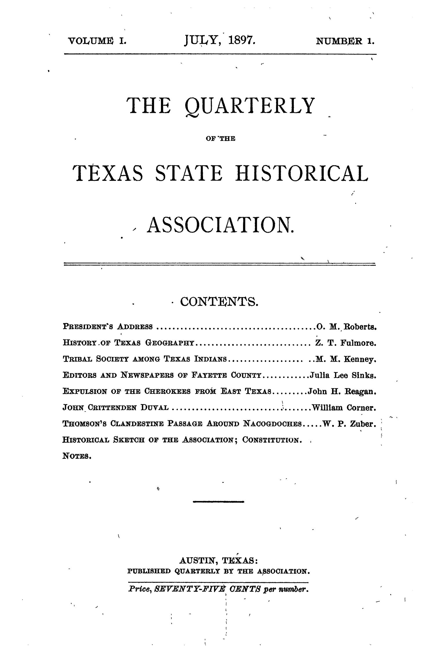 The Quarterly of the Texas State Historical Association, Volume 1, July 1897 - April, 1898                                                                                                      Front Cover