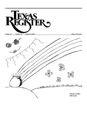 Primary view of object titled 'Texas Register, Volume 28, Number 11, Pages 2151-2418, March 14, 2003'.