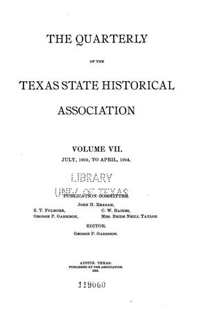 Primary view of object titled 'The Quarterly of the Texas State Historical Association, Volume 7, July 1903 - April, 1904'.