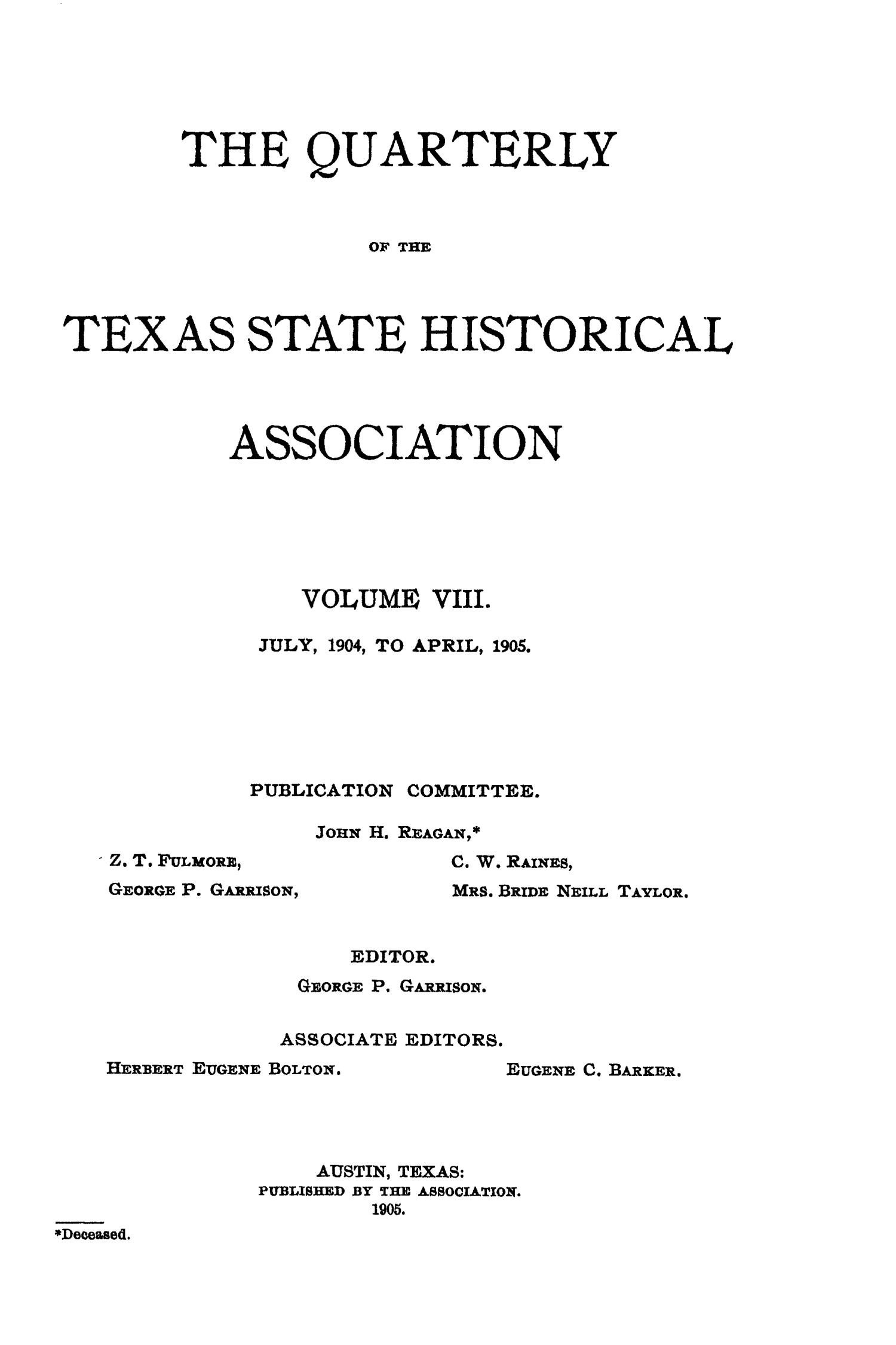 The Quarterly of the Texas State Historical Association, Volume 8, July 1904 - April, 1905                                                                                                      Front Cover