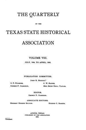Primary view of object titled 'The Quarterly of the Texas State Historical Association, Volume 8, July 1904 - April, 1905'.