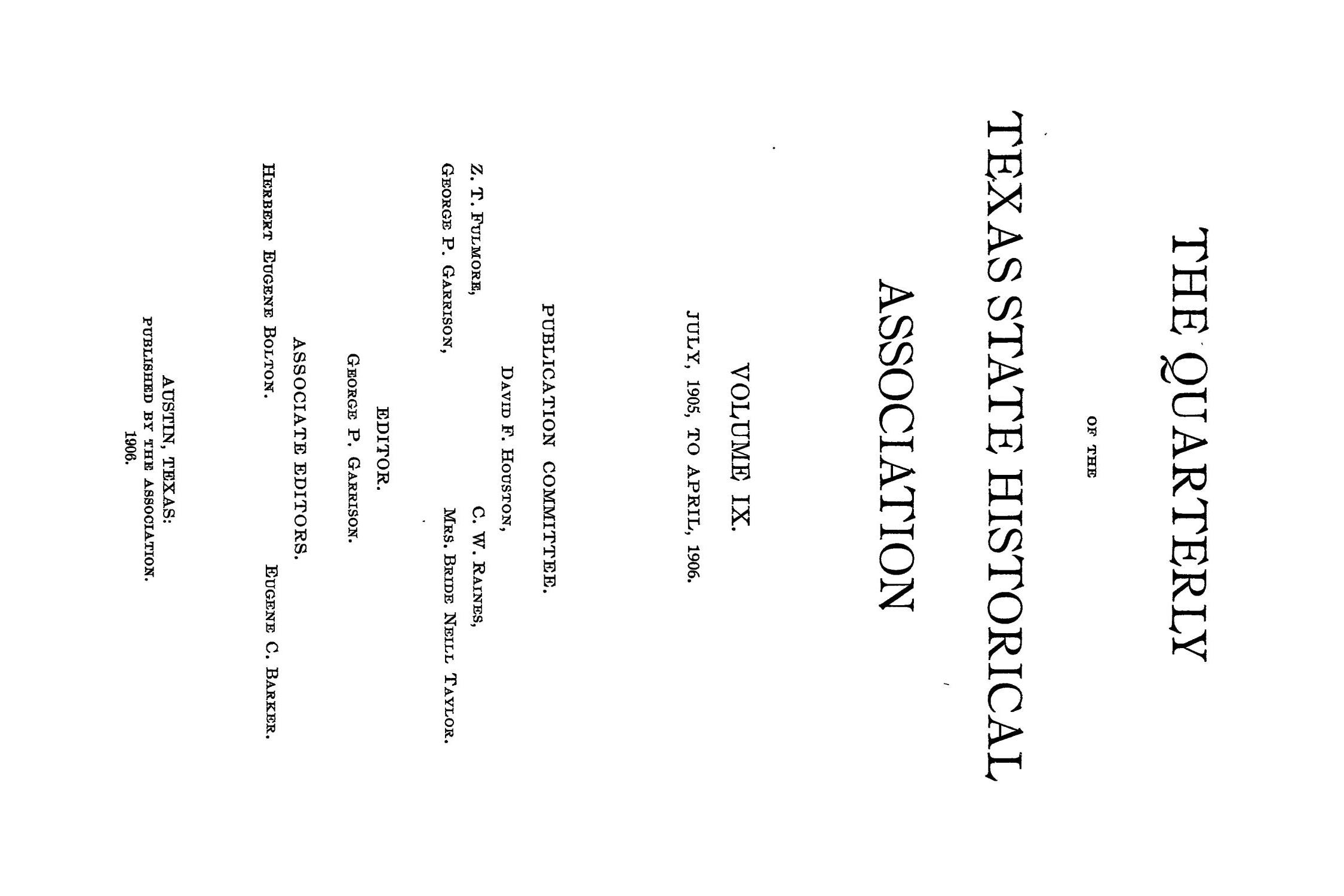 The Quarterly of the Texas State Historical Association, Volume 9, July 1905 - April, 1906                                                                                                      Front Cover