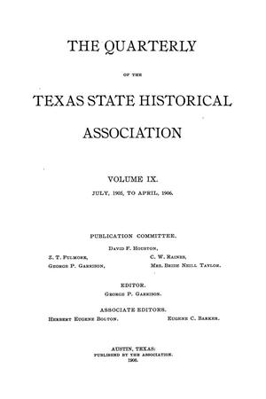 Primary view of object titled 'The Quarterly of the Texas State Historical Association, Volume 9, July 1905 - April, 1906'.