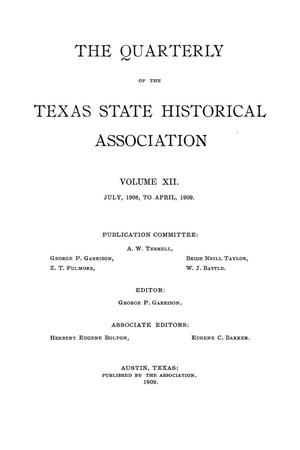 Primary view of object titled 'The Quarterly of the Texas State Historical Association, Volume 12, July 1908 - April, 1909'.