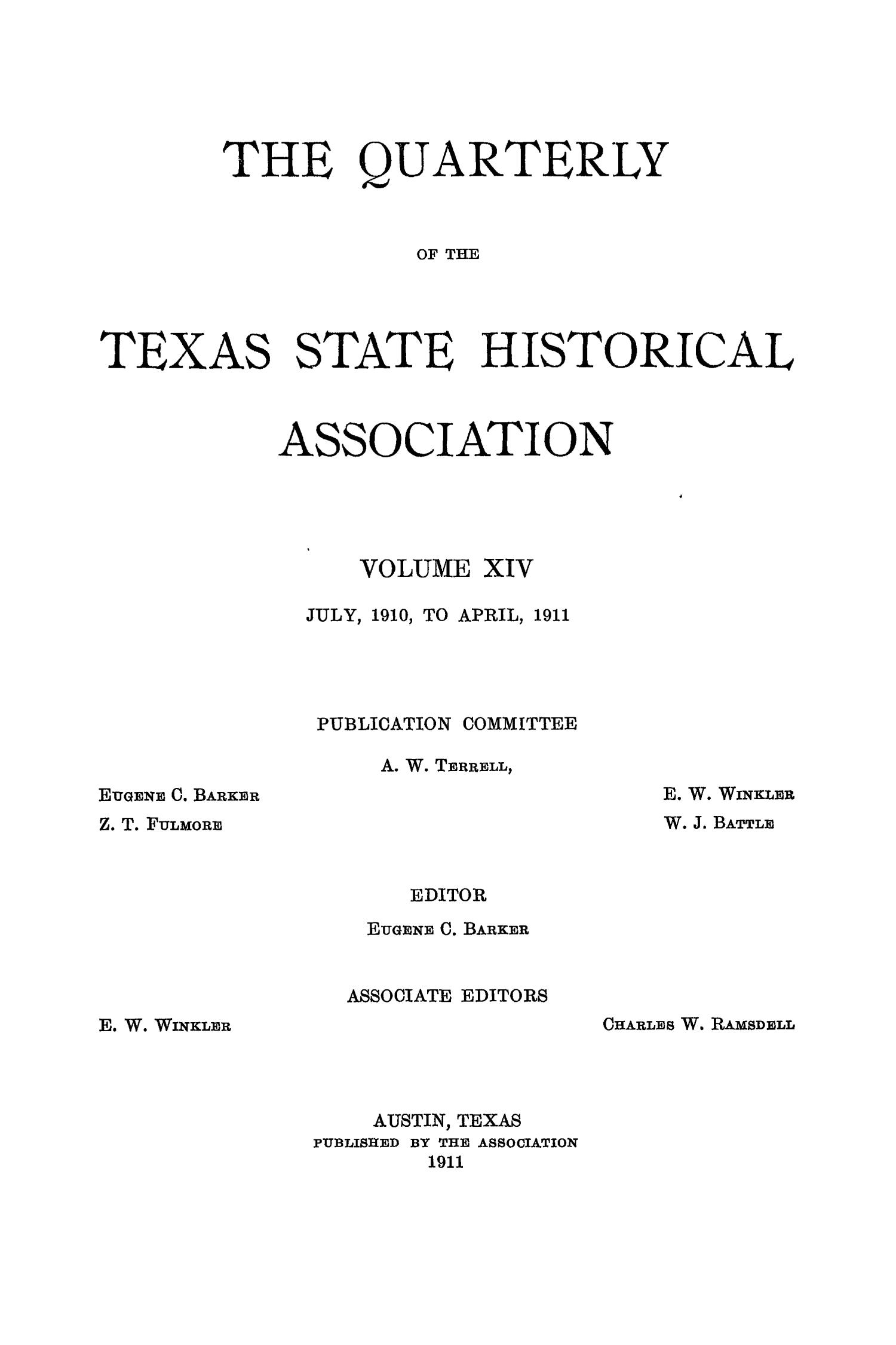 The Quarterly of the Texas State Historical Association, Volume 14, July 1910 - April, 1911                                                                                                      Front Cover