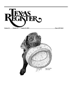 Primary view of object titled 'Texas Register, Volume 28, Number 33, Pages 6397-6614, August 15, 2003'.