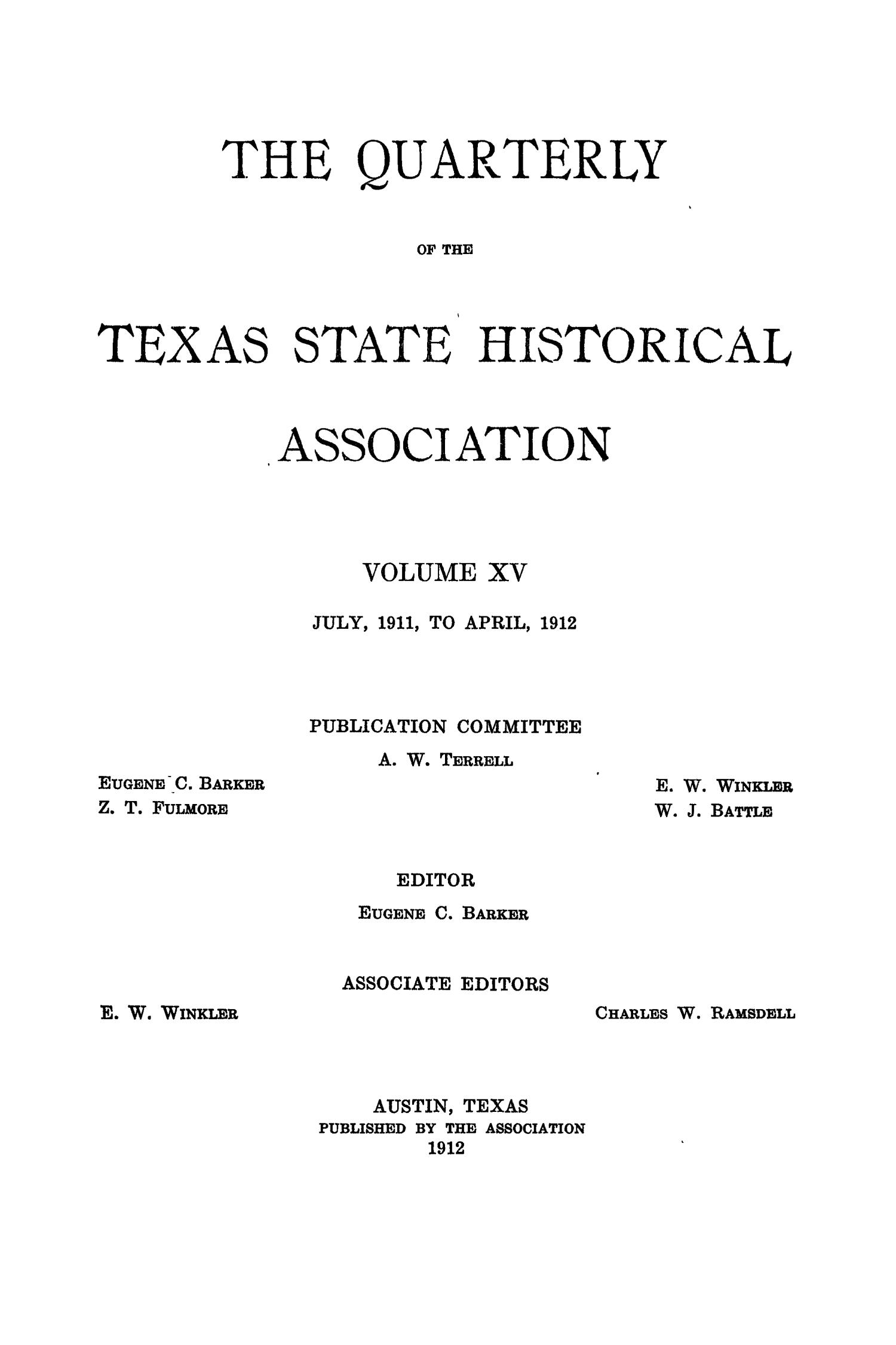 The Quarterly of the Texas State Historical Association, Volume 15, July 1911 - April, 1912                                                                                                      Front Cover