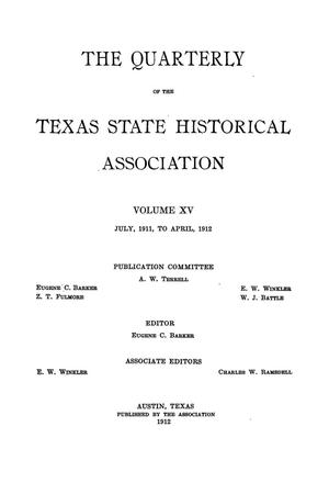 Primary view of object titled 'The Quarterly of the Texas State Historical Association, Volume 15, July 1911 - April, 1912'.