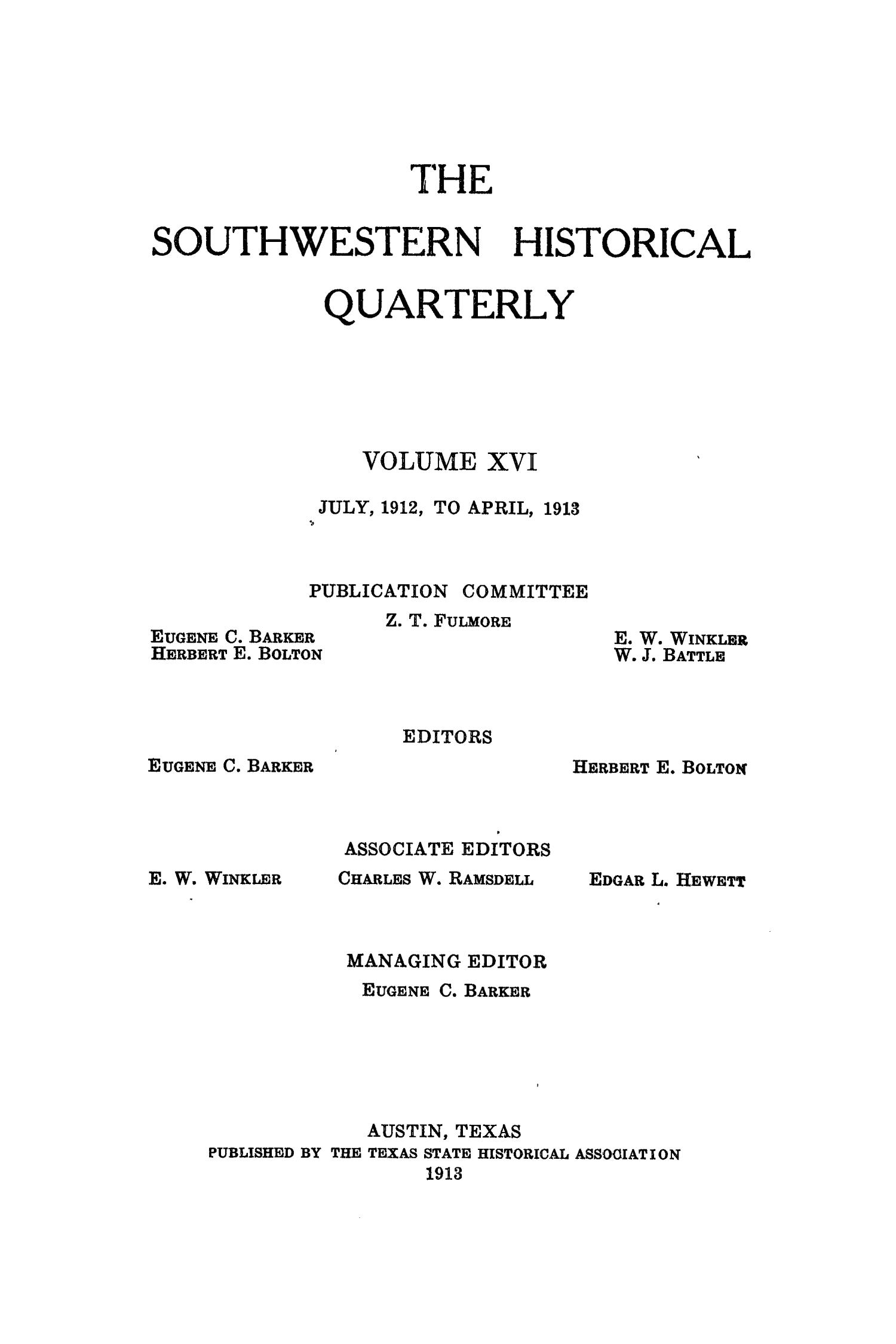 The Southwestern Historical Quarterly, Volume 16, July 1912 - April, 1913                                                                                                      Front Cover