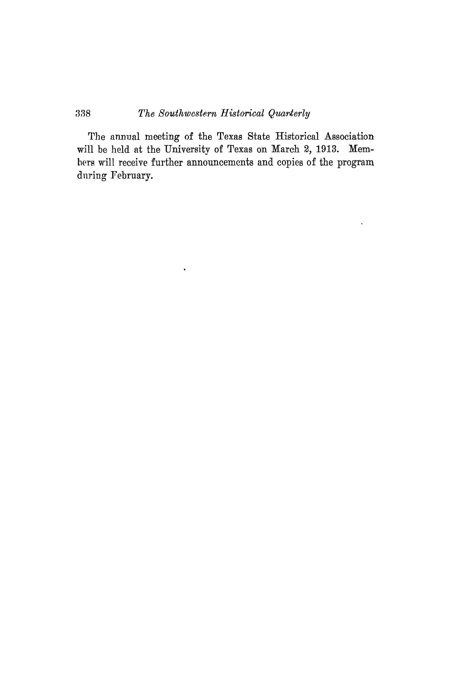 The Southwestern Historical Quarterly, Volume 16, July 1912 - April, 1913                                                                                                      338