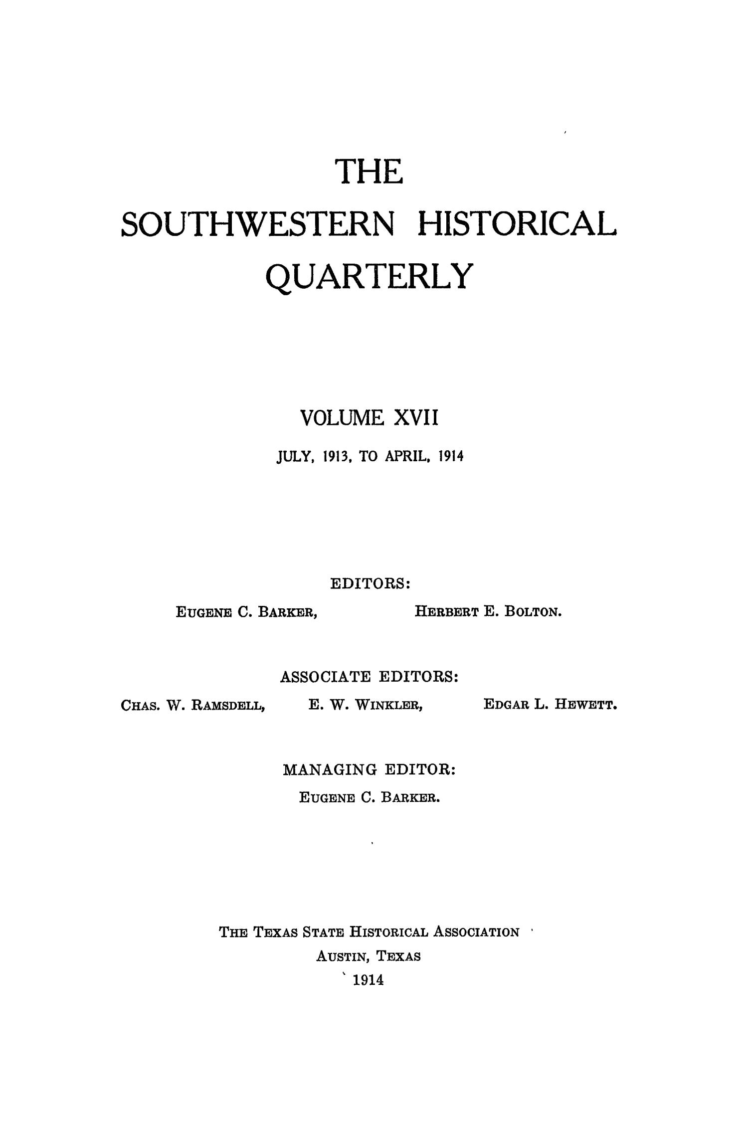 The Southwestern Historical Quarterly, Volume 17, July 1913 - April, 1914                                                                                                      Front Cover