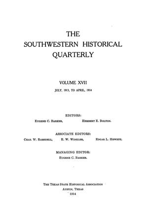 Primary view of object titled 'The Southwestern Historical Quarterly, Volume 17, July 1913 - April, 1914'.