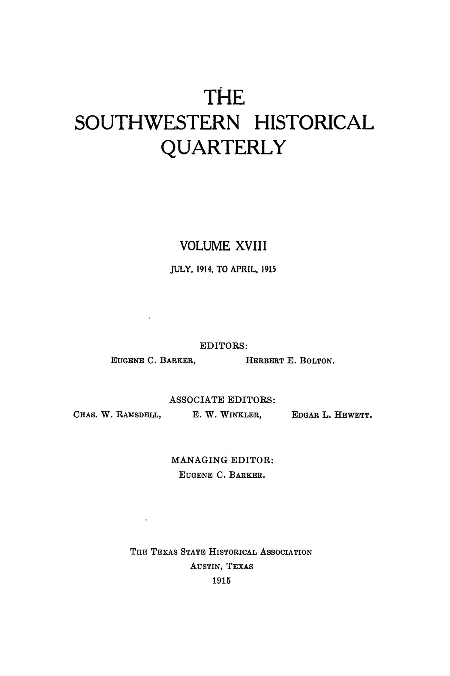 The Southwestern Historical Quarterly, Volume 18, July 1914 - April, 1915                                                                                                      Front Cover