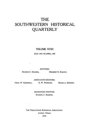 Primary view of object titled 'The Southwestern Historical Quarterly, Volume 18, July 1914 - April, 1915'.