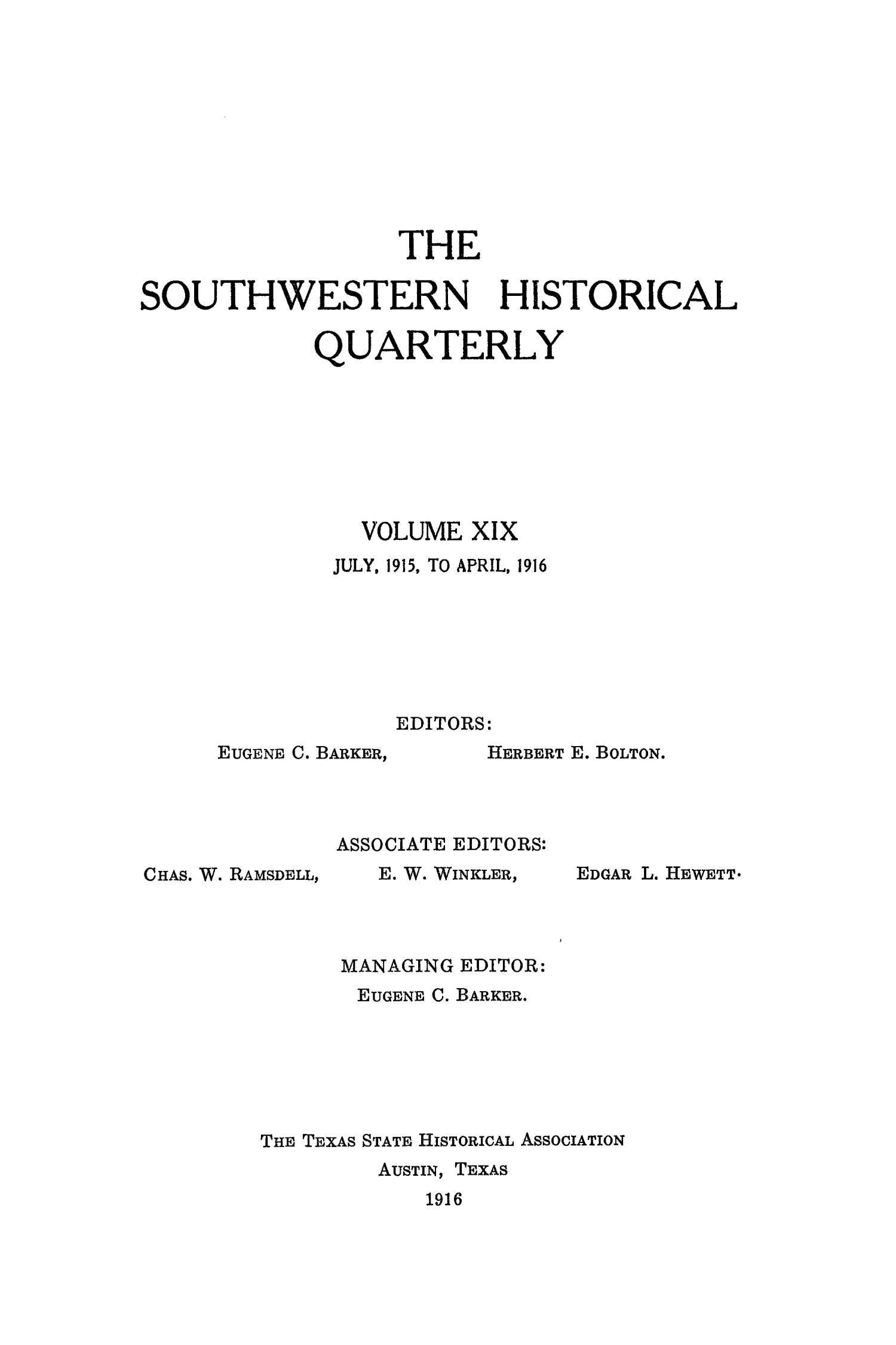 The Southwestern Historical Quarterly, Volume 19, July 1915 - April, 1916                                                                                                      Front Cover