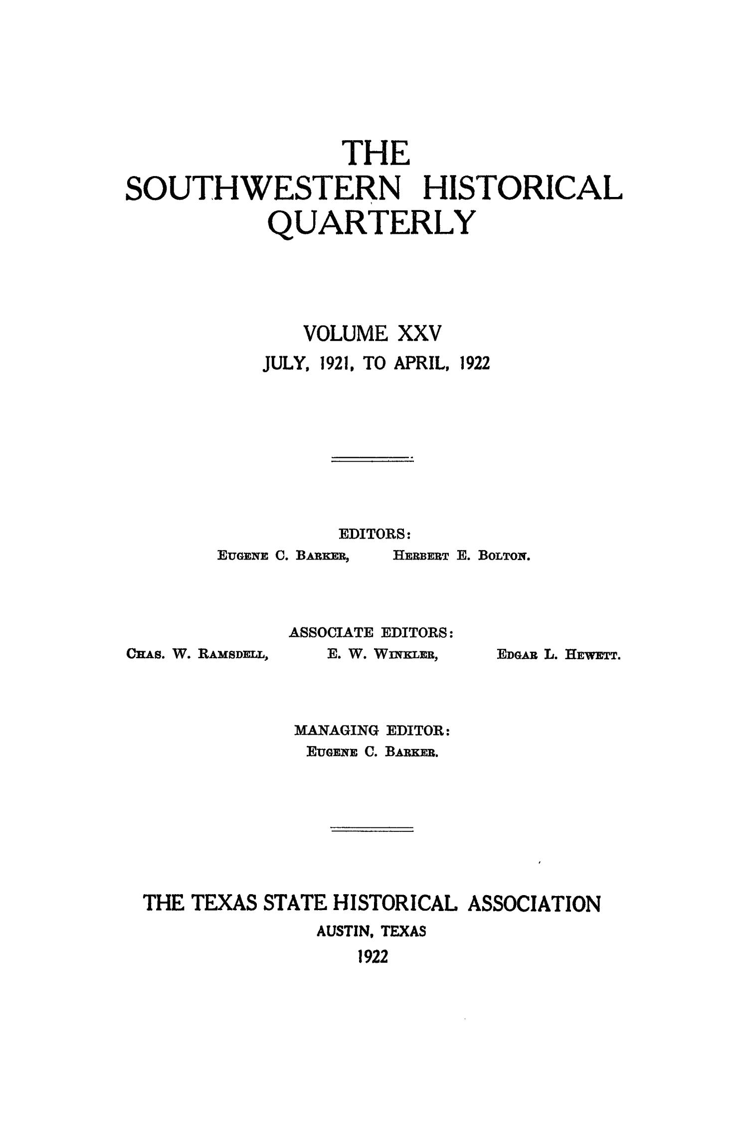 The Southwestern Historical Quarterly, Volume 25, July 1921 - April, 1922                                                                                                      Front Cover
