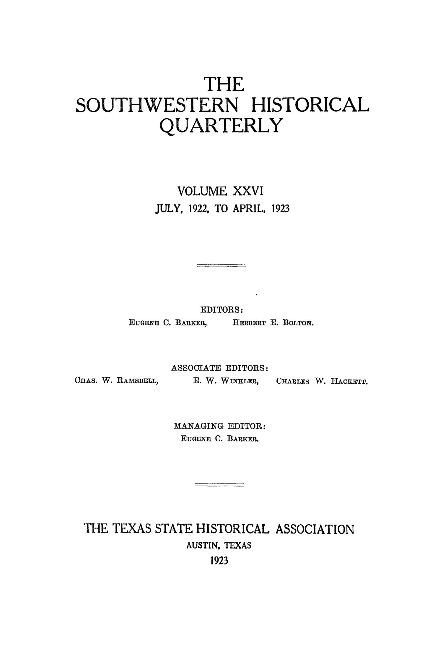 The Southwestern Historical Quarterly, Volume 26, July 1922 - April, 1923                                                                                                      Front Cover