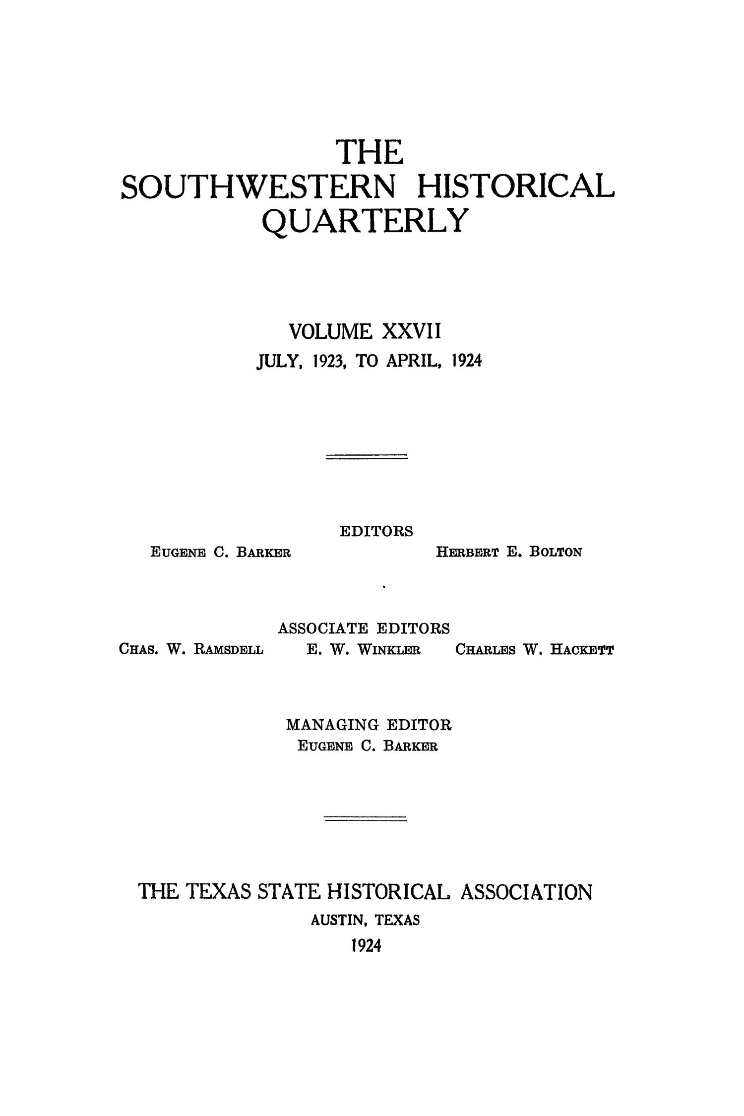 The Southwestern Historical Quarterly, Volume 27, July 1923 - April, 1924                                                                                                      Front Cover