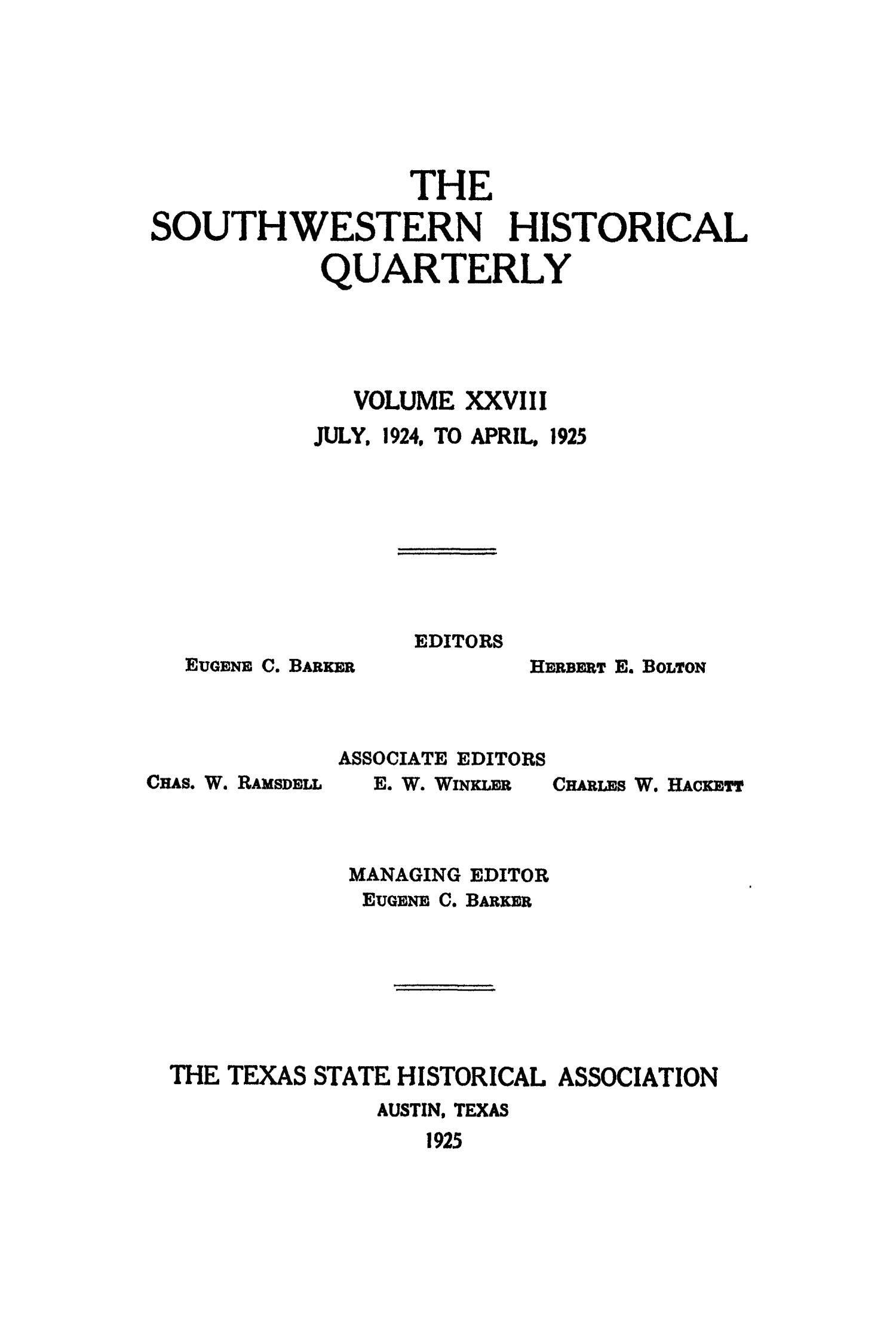 The Southwestern Historical Quarterly, Volume 28, July 1924 - April, 1925                                                                                                      Front Cover