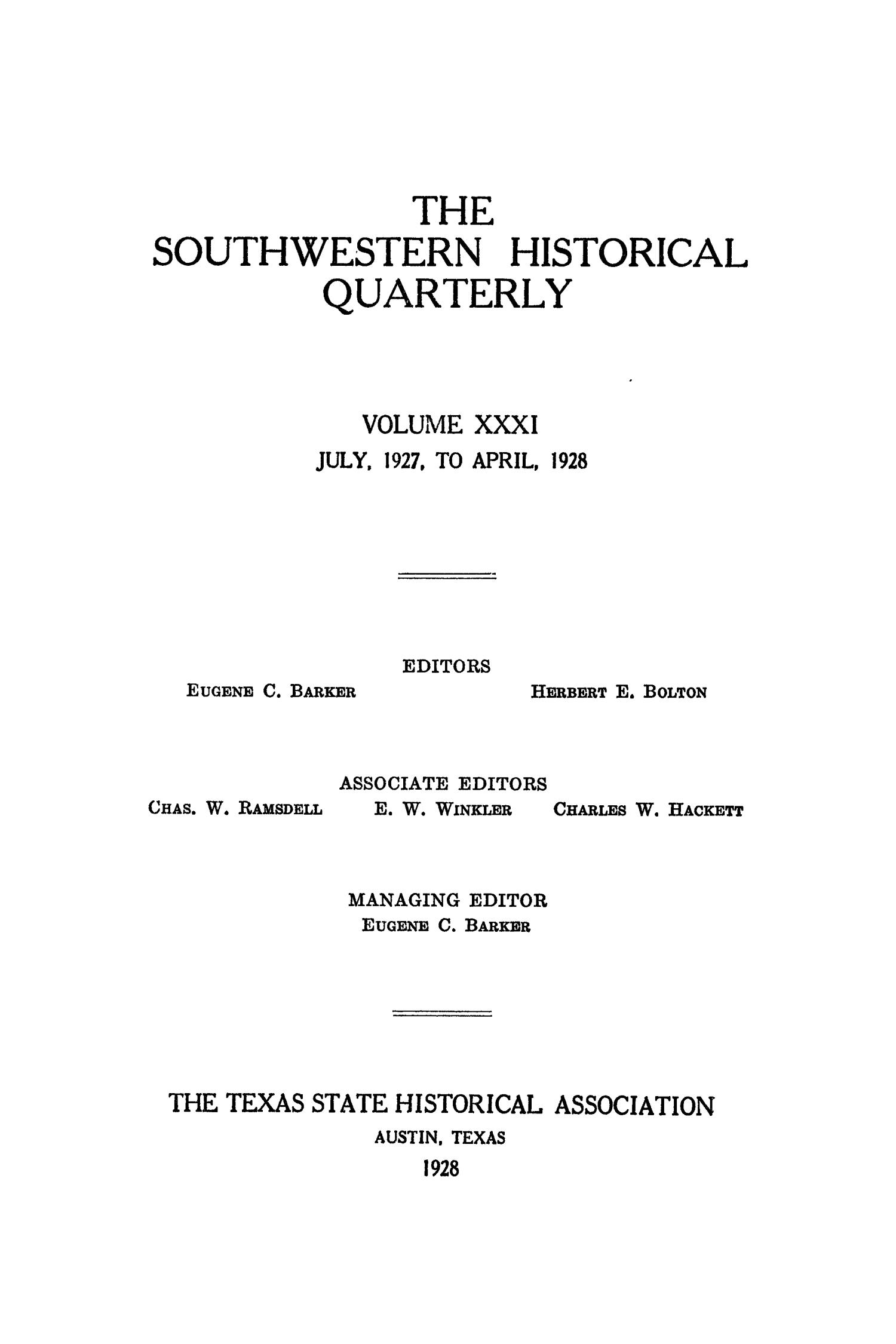 The Southwestern Historical Quarterly, Volume 31, July 1927 - April, 1928                                                                                                      Front Cover