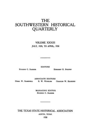 Primary view of object titled 'The Southwestern Historical Quarterly, Volume 33, July 1929 - April, 1930'.