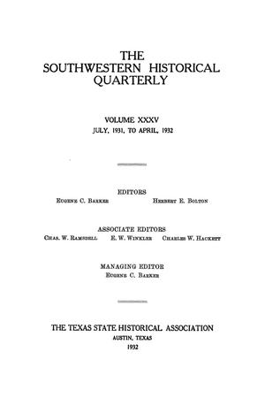 Primary view of object titled 'The Southwestern Historical Quarterly, Volume 35, July 1931 - April, 1932'.