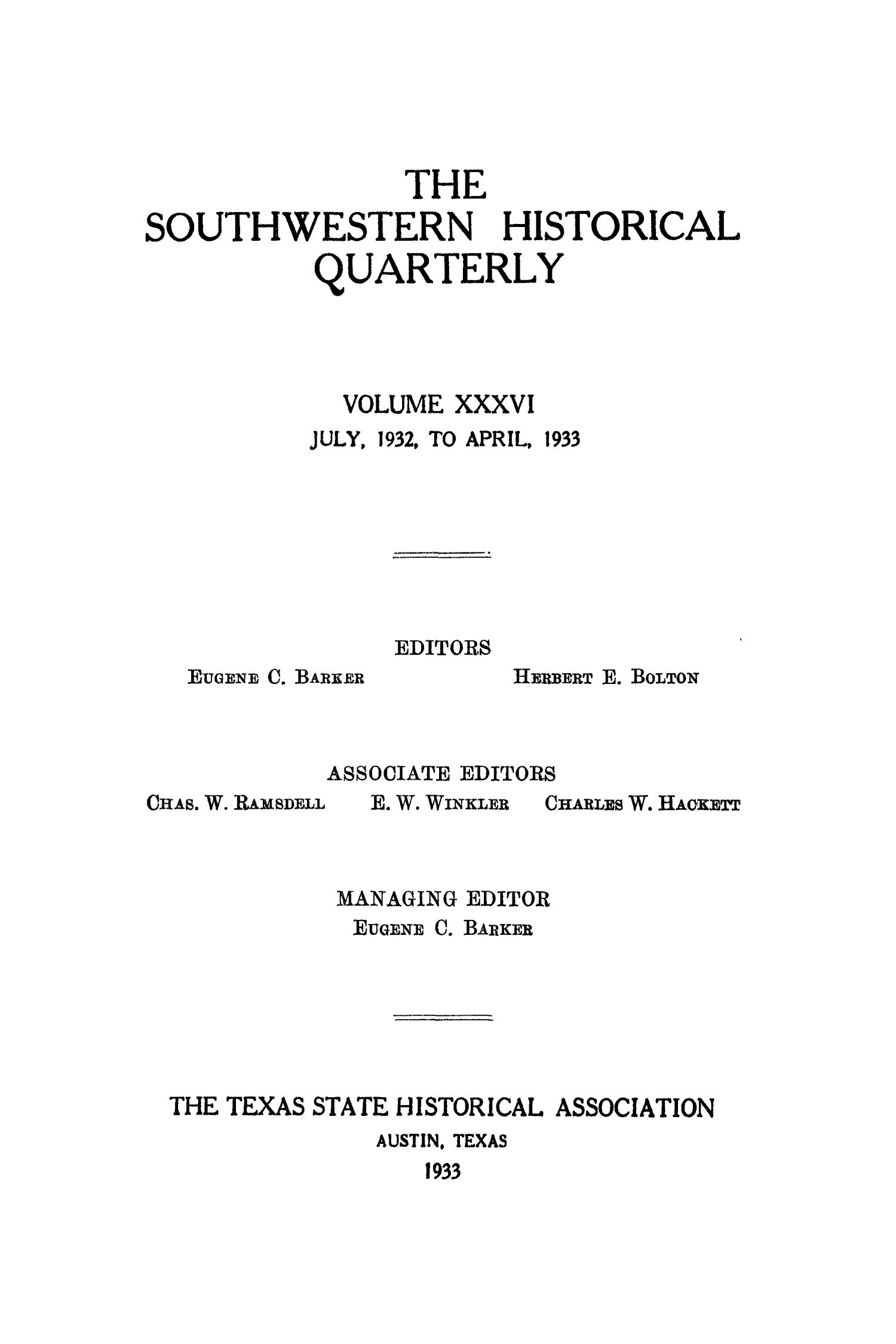 The Southwestern Historical Quarterly, Volume 36, July 1932 - April, 1933                                                                                                      Front Cover