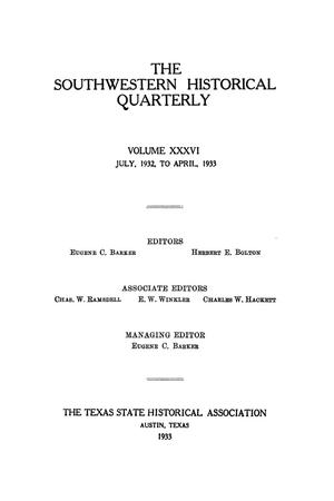 Primary view of object titled 'The Southwestern Historical Quarterly, Volume 36, July 1932 - April, 1933'.