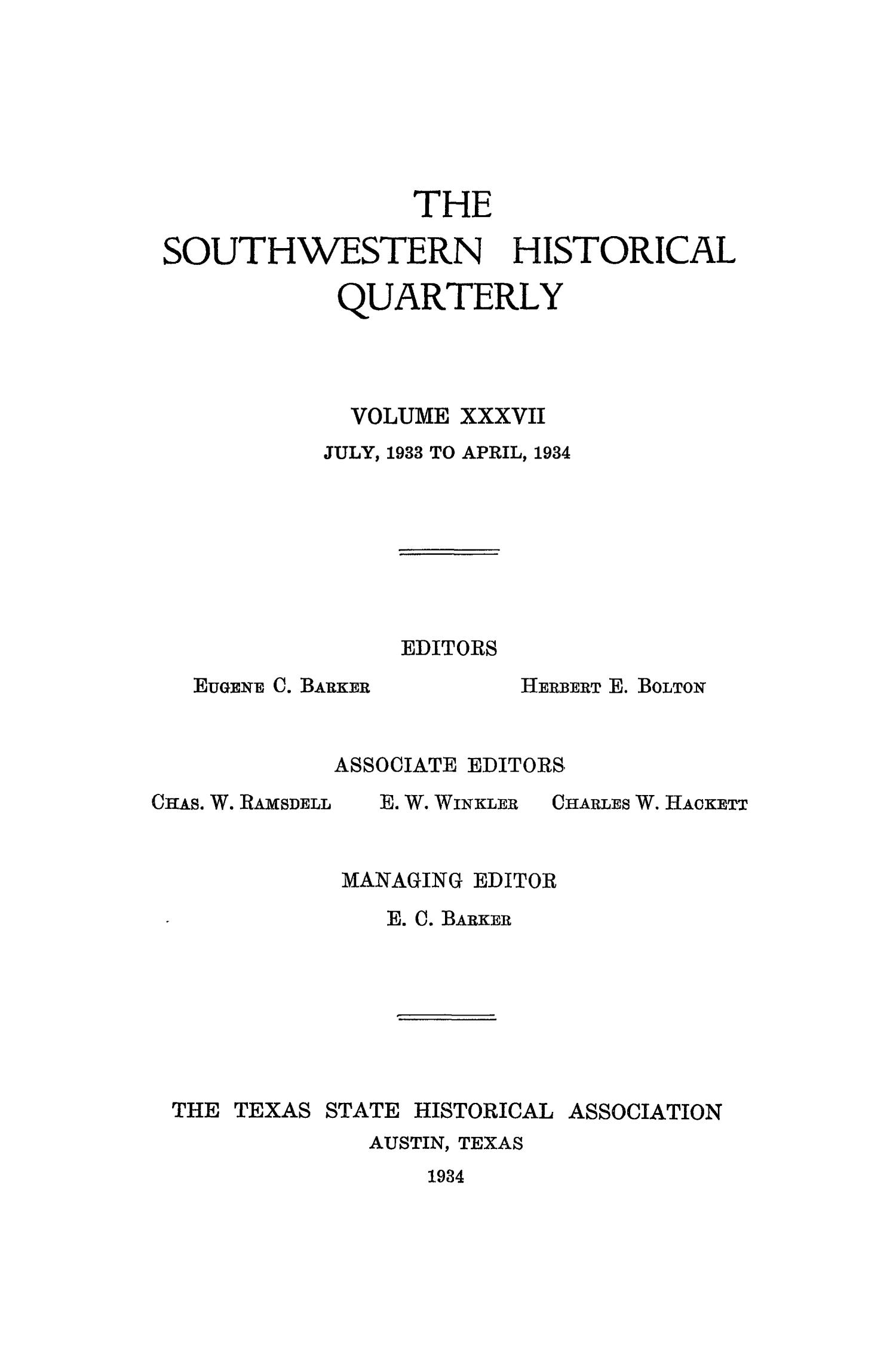 The Southwestern Historical Quarterly, Volume 37, July 1933 - April, 1934                                                                                                      Front Cover